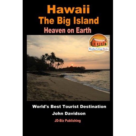 Hawaii   The Big Island   Heaven On Earth   Worlds Best Tourist Destination