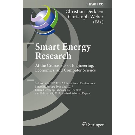 Smart Energy Research. At the Crossroads of Engineering, Economics, and Computer Science - eBook (Economics Engineering)