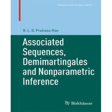 Associated Sequences  Demimartingales And Nonparametric Inference  2012   Probability And Its Applications