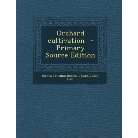 Orchard Cultivation  Primary Source
