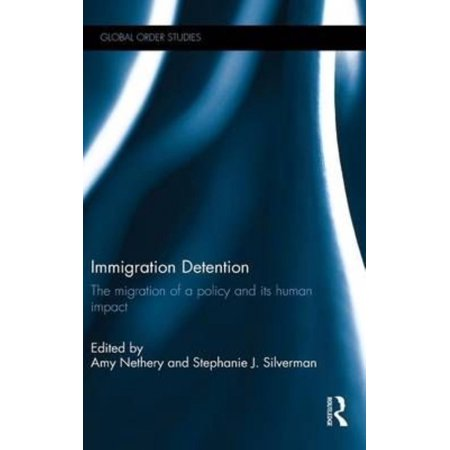 Immigration Detention: The Migration of a Policy and its Human Impact