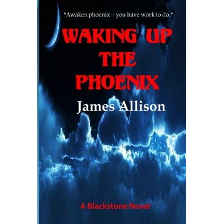 Waking Up The Phoenix  A Blackstone Novel