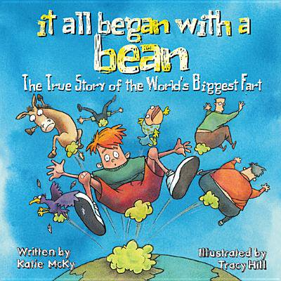 It All Began with a Bean: The True Story of the World's Biggest Fart - eBook ()
