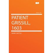 Patient Grissill, 1603 Volume 100