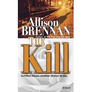 The Kill : A Novel