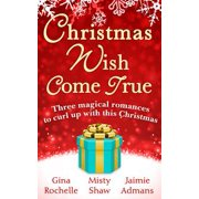 Christmas Wish Come True: All I Want For Christmas / Dreaming of a White Wedding / Christmas Every Day - eBook ()
