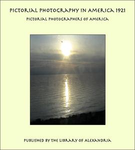 Pictorial Photography in America 1921 - eBook