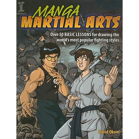 Manga Martial Arts : Over 50 Basic Lessons for Drawing the World's Most Popular Fighting