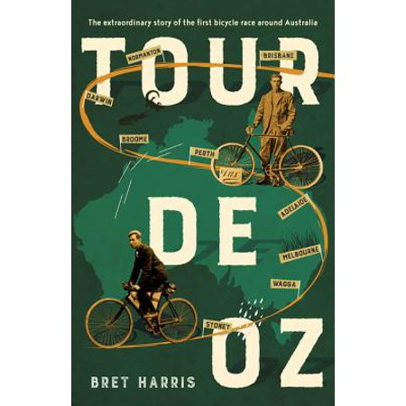 Tour de Oz: The Extraordinary Story of the First Bicycle Race Around Australia - Bike Race Halloween 5