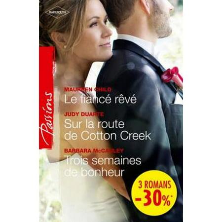 Le fiancé rêvé - Sur la route de Cotton Creek - Trois semaines de bonheur - (De Cottons)