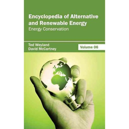 Encyclopedia of Alternative and Renewable Energy: Volume 06 (Energy Conservation)
