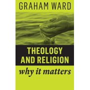 Why It Matters: Theology and Religion: Why It Matters (Paperback)