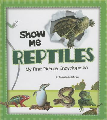 Show Me Reptiles : My First Picture Encyclopedia