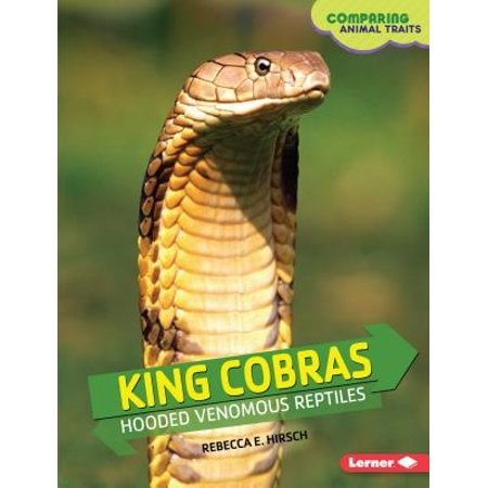 King Cobras : Hooded Venomous Reptiles