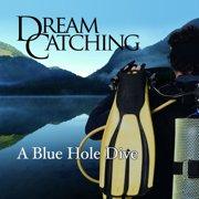 DreamCatching - Blue Hole - Audiobook