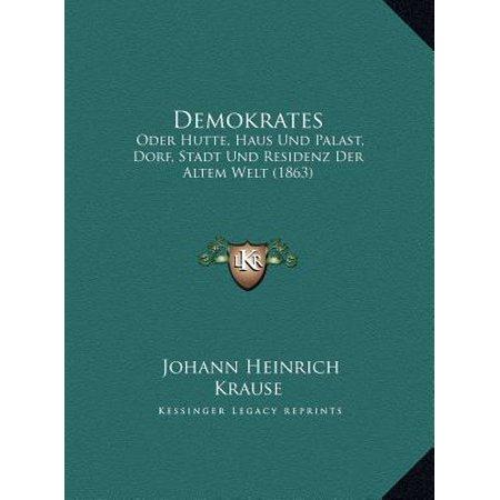 Demokrates : Oder Hutte, Haus Und Palast, Dorf, Stadt Und Residenz Der Altem Welt (1863) (Hütte Nummer)