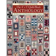 "The 4"" X 5"" Quilt-Block Anthology : 182 Blocks for Reproduction Fabrics"