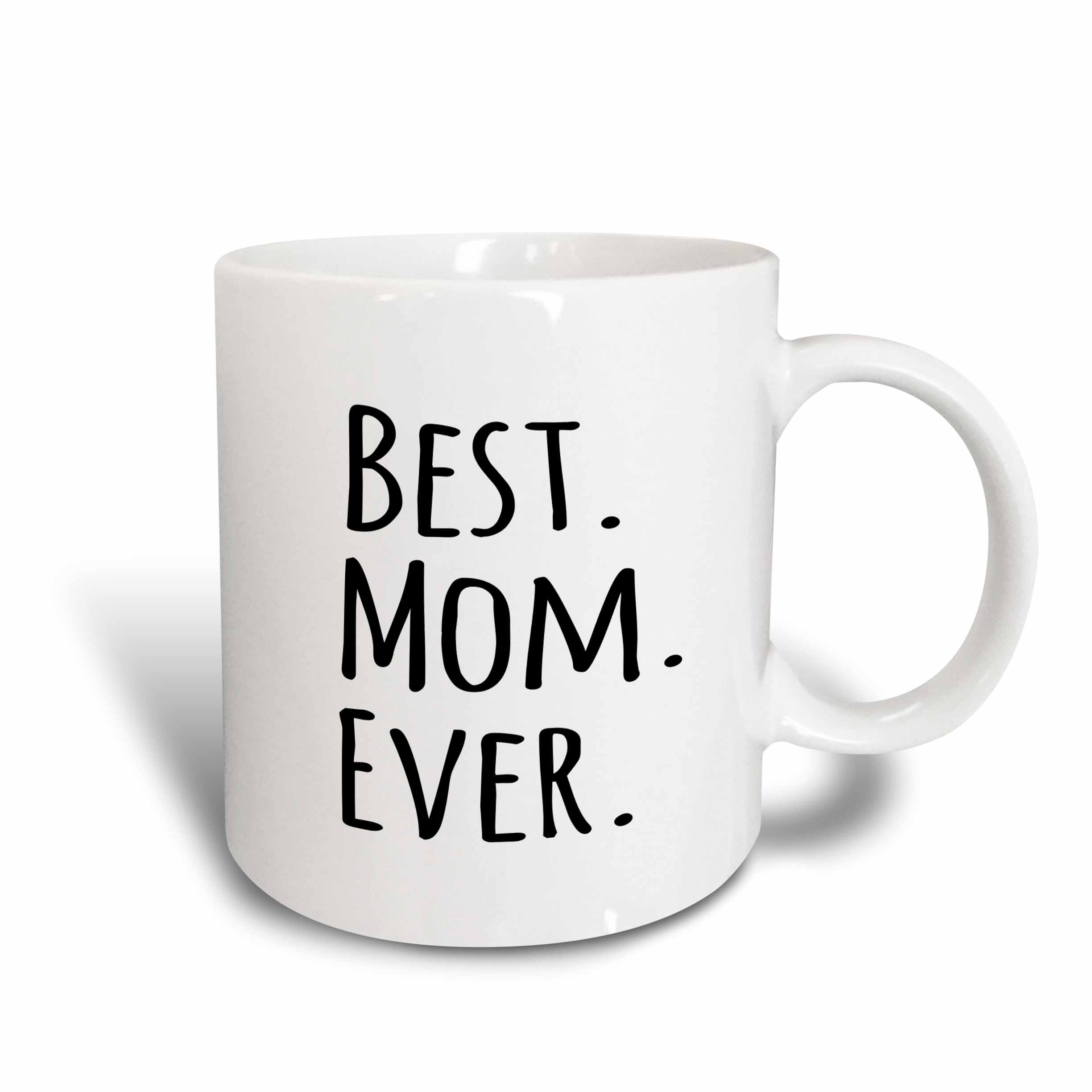 3dRose Best Mom Ever Gifts for parents Good for Mothers day black text, Ceramic Mug, 11-ounce by 3dRose