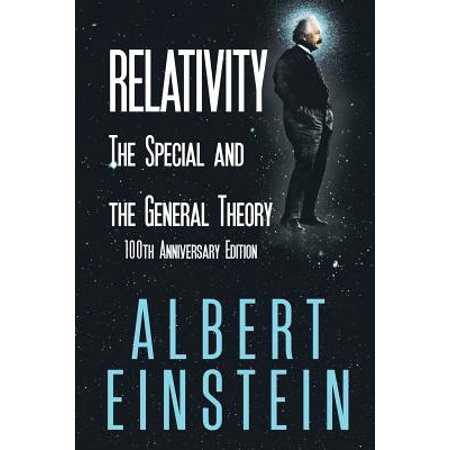 Relativity : The Special and the General Theory, 100th Anniversary (Has The Theory Of Relativity Been Disproved)