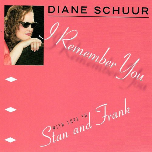 Diane Schuur - I Remember You (with Love to Stan & Frank) [CD]
