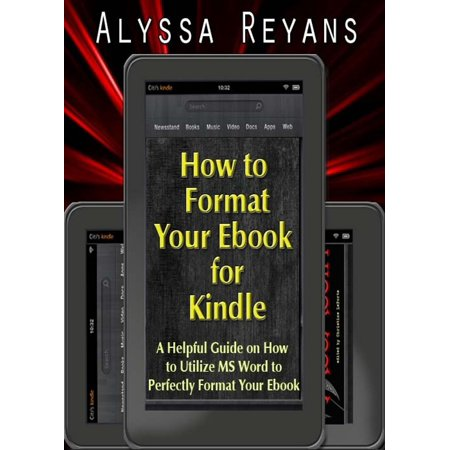 How to Format Your Ebook for Kindle - eBook