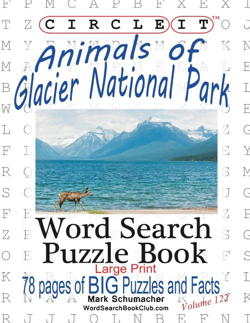 Circle It, Animals Of Glacier National Park, Large Print, Word Search, Puzzle  Book - Walmart.com - Walmart.com