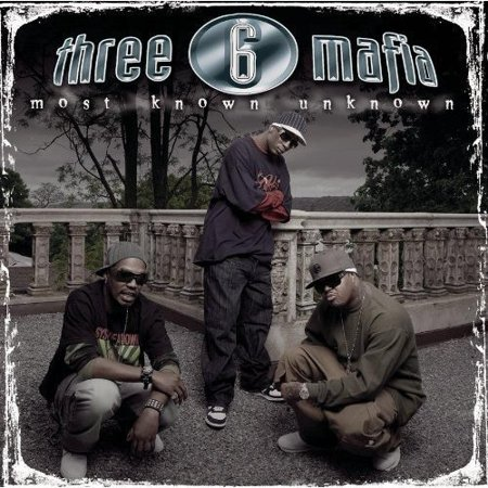 Three 6 Mafia - Most Known Unknown [CD]