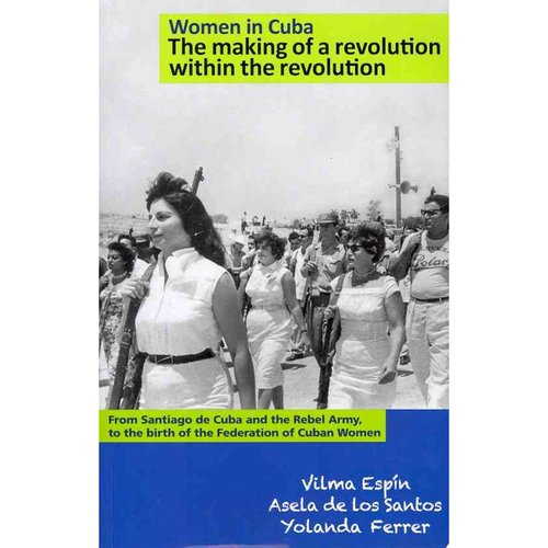 Women in Cuba:: The Making of a Revolution Within the Revolution