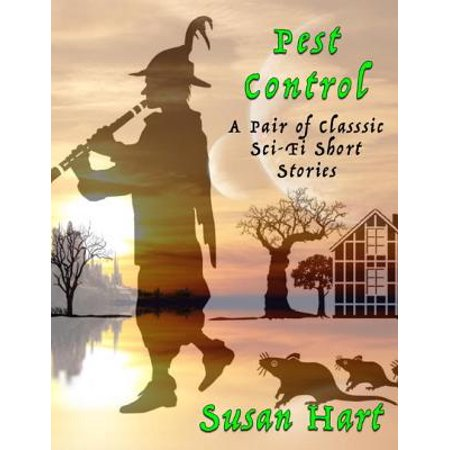 Pest Control: A Pair of Classic Sci Fi Short Stories -