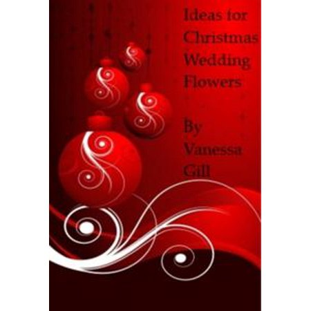 Ideas for Christmas Wedding Flowers - eBook - Different Wedding Ideas