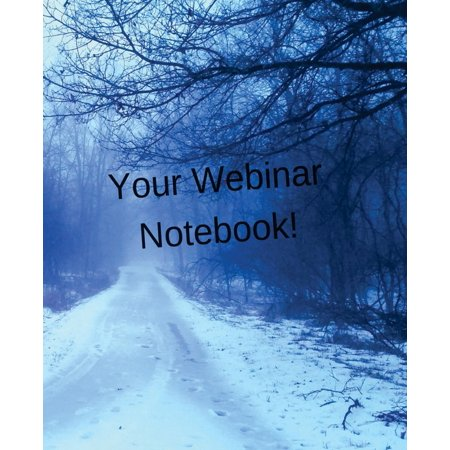 Your Webinar Notebook! Vol. 11: Journal, Notebook and Planner to Keep All Your Webinar Notes in One Place (Paperback)