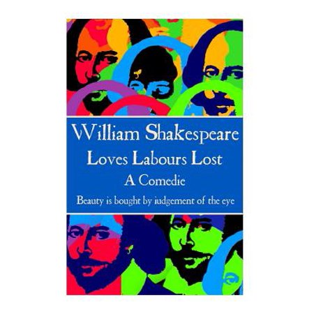 William Shakespeare - Loves Labours Lost :