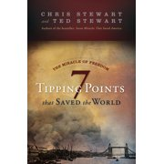 The Miracle of Freedom : Seven Tipping Points That Saved the World
