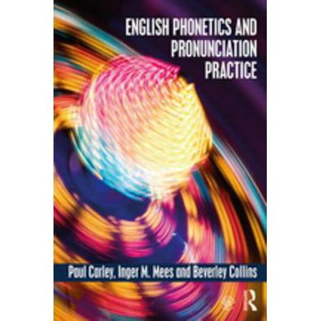 English Phonetics and Pronunciation Practice - eBook (English Pronunciation Practice)