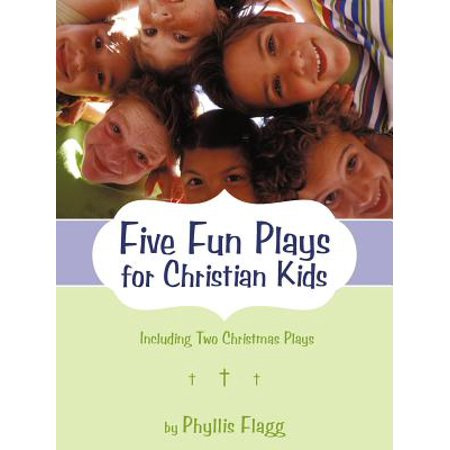 Five Fun Plays for Christian Kids : Including Two Christmas Plays - Christmas Play Kids