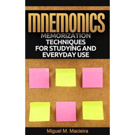 Mnemonics: Memorization Techniques for Studying and Everyday Use - eBook