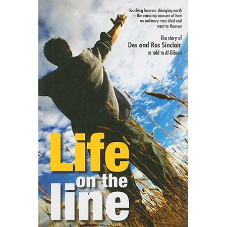 Life on the Line : Extraordinary Life and Ministry of Des and Ros Sinclair  as Told to Al Gibson