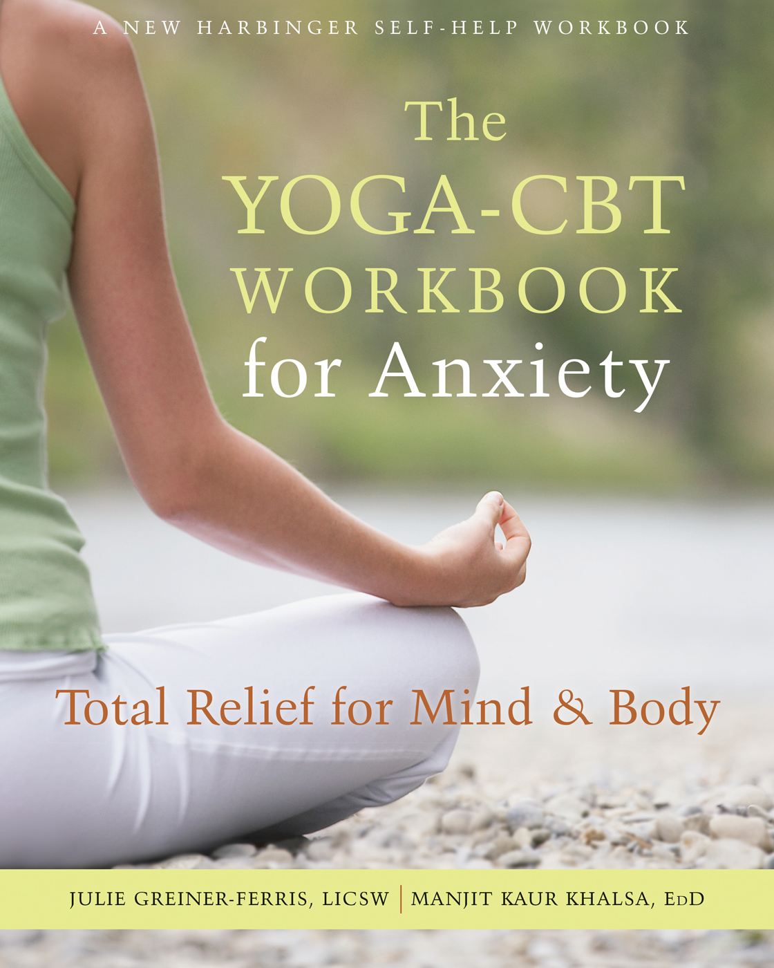 Workbooks anti anxiety workbook : The Yoga-CBT Workbook for Anxiety : Total Relief for Mind and Body ...