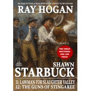 Shawn Starbuck Double Western 6: Lawman for Slaughter Valley / The Guns of Stingaree - eBook