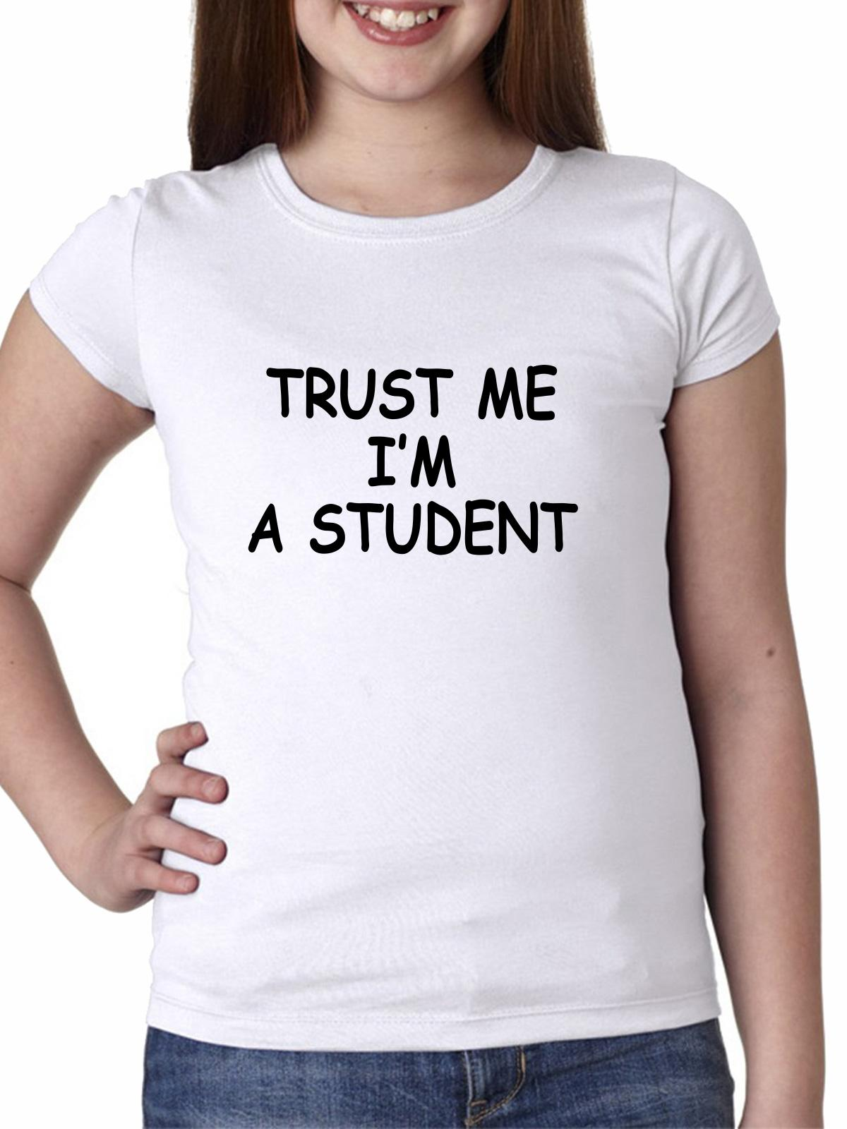Trust Me - I'm A Student - Classic Large Print School Girl's Cotton Youth T-Shirt