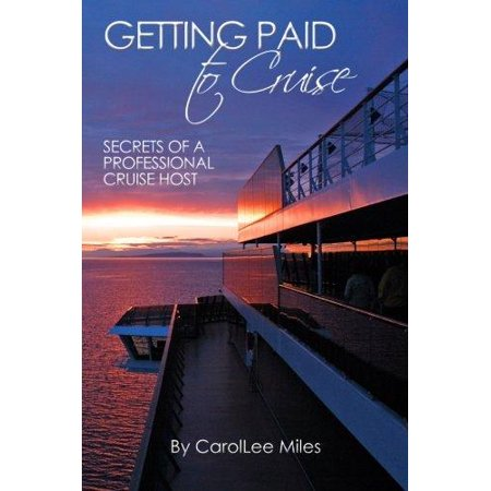 Getting Paid To Cruise  Secrets Of A Professional Cruise Host