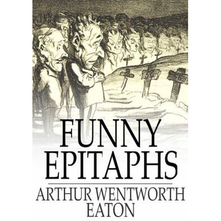 Funny Epitaphs - eBook](Tombstone Epitaph Funny)