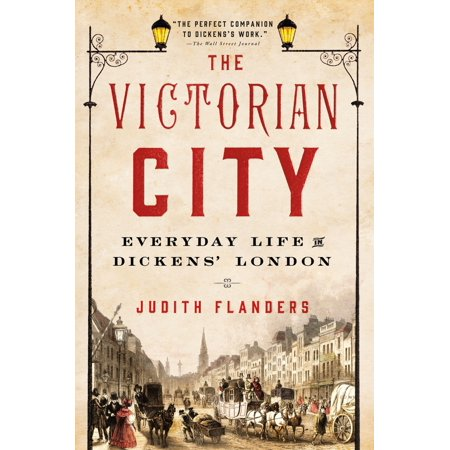 Victorian Still Life - The Victorian City : Everyday Life in Dickens' London