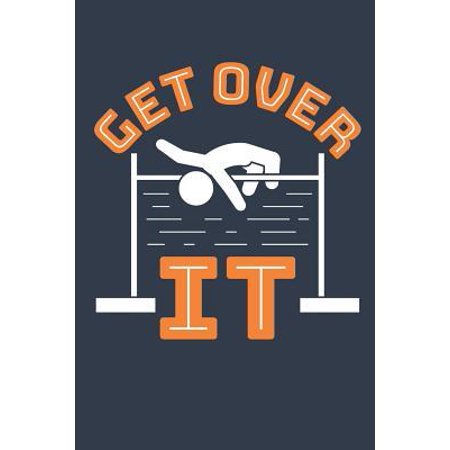 Get Over It: Track and Field Journal, Blank Paperback Notebook For Athlete or Coach to write in, 150 pages, college ruled