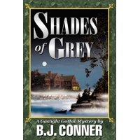 Shades of Grey : A Gaslight Gothic Mystery