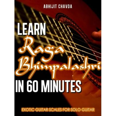Learn Raga Bhimpalashri in 60 Minutes (Exotic Guitar Scales for Solo Guitar) - eBook ()