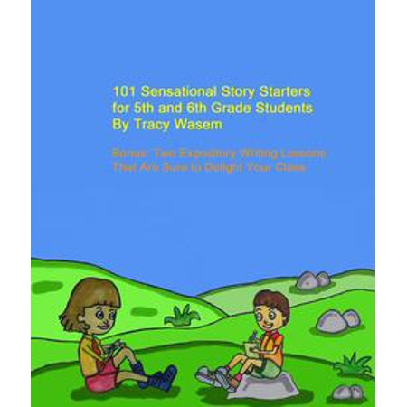 101 Sensational Story Starters for 5th and 6th Grade Students - - Halloween Story Starters For High School Students