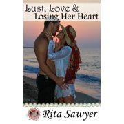 Lust, Love & Losing Her Heart - eBook