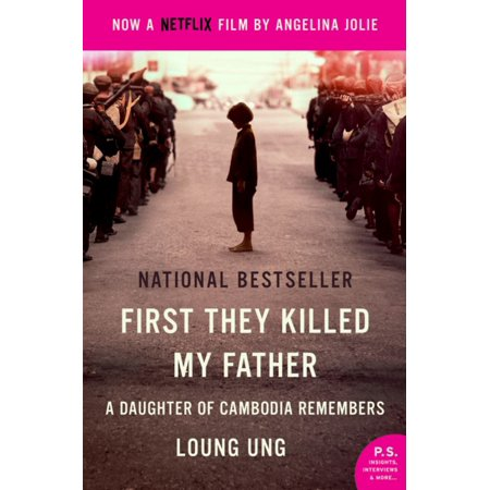 First They Killed My Father Movie Tie-In : A Daughter of Cambodia (Remembering Never Women And Children Die First)