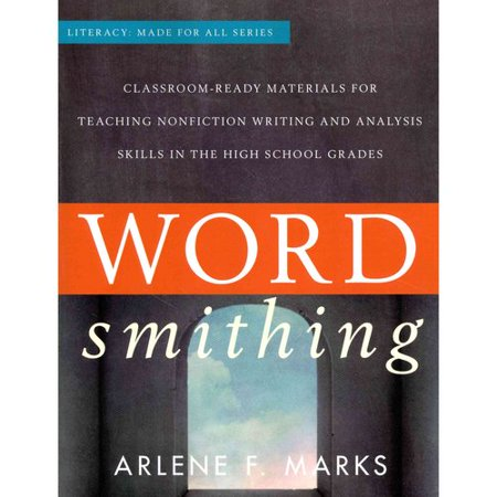 Wordsmithing: Classroom-Ready Materials for Teaching Nonfiction Writing and Analysis Skills in the High School Grades